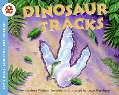 Dinosaur Tracks By Zoehfeld, Kathleen Weidner/ Washburn, Lucia